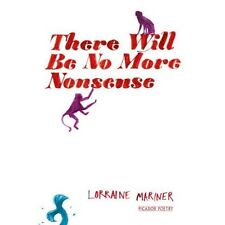 There Will Be No More Nonsense, Mariner, Lorraine, New condition, Book