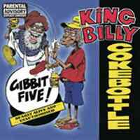 KING BILLY COKEBOTTLE Gibbit Five! CD BRAND NEW Nearly Alive And Unauthorised