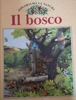Esploriamo la Natura - Il bosco di Aa. Vv.,  1986,  Vallardi