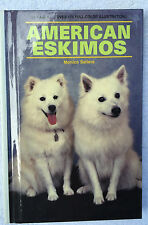 American Eskimos Dog Book Hardcover 192 Pages Over 175 Full-Color Illustrations