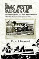 The Grand Western Railroad Game: The History of the Chicago, Rock Island, & Paci