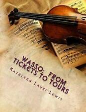 WASSO: from Tickets to Tours : The History of the Women's Association of the...