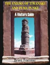 Enigma of Tiwanaku and Puma Punku; a Visitors Guide: By