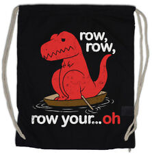 Row Row Oh Turnbeutel Tyrannosaurus T-Rex Dino Dinosaur T Rex Fun Boat Arms