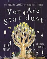 You Are Stardust Science Nature Childrens Book Kids Story Gift Ages 6 7 8 Years