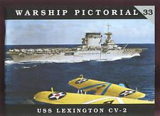 Warship Pictorial # 33   USS LEXINGTON  CV-2  (carrier) sb new, Steve Wiper