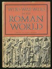 Who Was Who in the Roman World: 753 Bc-Ad 476