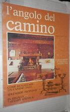L ANGOLO DEL CAMINO Speciale 1 settembre 1983 Come realizzare un camino oggi di