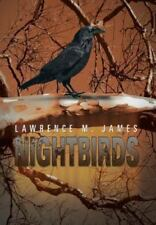 Nightbirds: By James, Lawrence M.