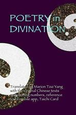 Poetry in Divination : English/Chinese by Marion Tzui Yang (2008, Paperback)