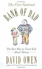 The First National Bank of Dad: The Best Way to Teach Kids About Money by David