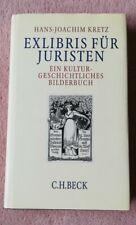 Kretz *EXLIBRIS FÜR JURISTEN* Ein kulturgeschichtliches Bilderbuch Beck