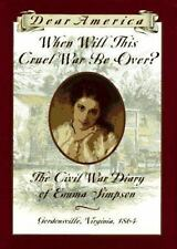 When Will This Cruel War Be Over?: The Civil War Diary of Emma Simpson, Gordonsv