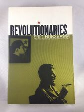 Revolutionaries by Eric J. Hobsbawm  (2001, Paperback,) New Press - Castro - Che