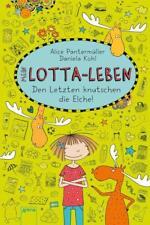 Den Letzten knutschen die Elche! / Mein Lotta-Leben Bd.6 von Alice Pantermüller