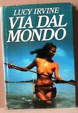 VIA DAL MONDO - L. Irvine [Libro]
