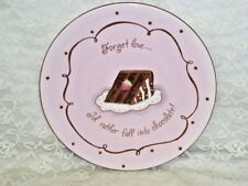 Dessert Serving Plate 8 .5 inches Forget Love I'd Rather Fall into Chocolate