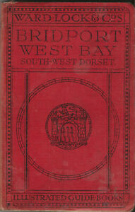 VERY EARLY WARD LOCK RED GUIDE - BRIDPORT & S. W. DORSET - 1917/18 - RARE!