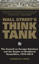 Wall Street's Think Tank: The Council on Foreign Relations and the Empire of Neo