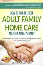 How to Find the Best Adult Family Home Care for Your Elderly Parent :...