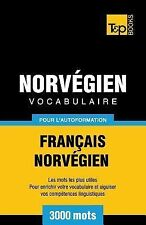 Vocabulaire Francais-Norvegien Pour l'Autoformation - 3000 Mots by Andrey...