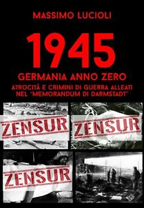 "1945 Germania anno zero. Crimini di guerra Alleati nel ""Memorandum di Darmstadt"""