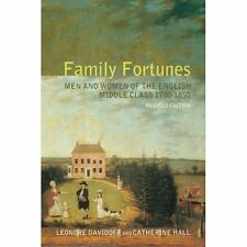 Family Fortunes: Men and Women of the English Middle Class 1780-1850, Good Condi
