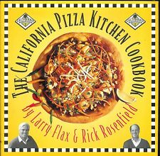 THE CALIFORNIA PIZZA KITCHEN COOKBOOK LARRY FLAX & RICK ROSENFIELD