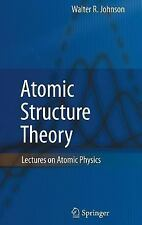 Atomic Structure Theory : Lectures on Atomic Physics by Walter R. Johnson...