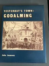 Yesterday's Town: Godalming by John Janaway.  Limited Edition.  Hardback/dw