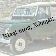 Klagt nicht, Kämpft! Schriftzug Aufkleber LKW 100cm MAN DAF SCANIA IVECO Trucker