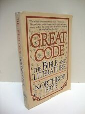 The Great Code: The Bible And Literature by Northrop Frye