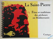 La Saint-Pierre. Fêtes et traditions des pêcheurs en Méditerranée Anne K'neur