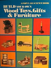 BUILD YOUR OWN WOOD TOYS, GIFTS, & FURNITURE A Popular Science Hardcover