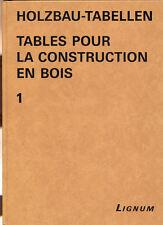 HOLZBAU-TABELLEN, TABLES POUR LA CONSTRUCTION EN BOIS (TOMES 1 ET 2)