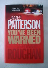 YOU'VE BEEN WARNED BY JAMES PATTERSON AND HOWARD ROUGHAN FIRST EDITION HARDBACK