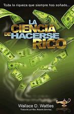 La Ciencia de Hacerse Rico: Toda la riqueza que siempre has soñado . . . (Spanis