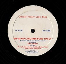 "CROSBY, Bing, Marine Chorus. We've Got Another Bond to Buy.  78 rpm 12"" RR-12450"