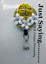 BELIEVE IN YOURSELF White Flowers Mixed Media ~ Retractable Reel ID Badge Holder