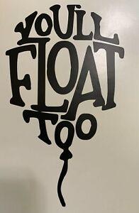 You'll Float Too Vinyl Decal