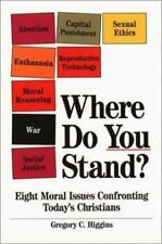 Where Do You Stand? : Eight Moral Issues Confronting Today's Christians by Greg…