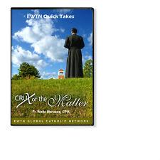 THE CRUX OF THE MATTER W/ FR. WADE MENEZES CPM *AN EWTN  DVD