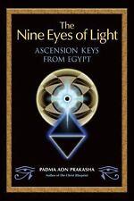 The Nine Eyes of Light: Ascension Keys from Egypt, Prakasha, Padma Aon, Acceptab
