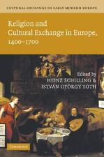Religion and Cultural Exchange in Europe, 1400–1700 Volume 1 (2013, Paperback)
