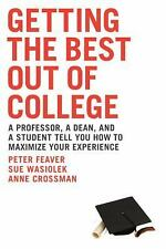 Getting the Best Out of College: A Professor, a Dean, & a Student Tell You How