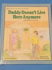 Daddy Doesn't Live Here Anymore : A Book about Divorce by Betty Boegehold HC