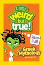 Weird But True Know-It-All: Greek Mythology by Sarah Wassner Flynn: Used