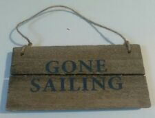 "Very Rustic Wooden Hanging ""Gone Sailing"" Sign- Driftwood Style"
