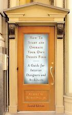 How to Start and Operate Your Own Design Firm: A Guide for Interior Designers an