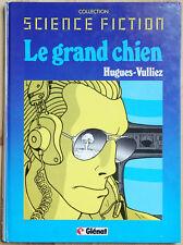 Le Grand Chien - Glénat Collection Science Fiction - EO 1981